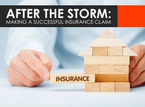 After the Storm: Making a Successful Insurance Claim