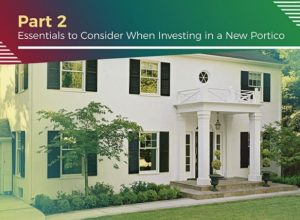 Improving Your Home's Exterior With a Custom Portico – Part 2: Essentials to Consider When Investing in a New Portico