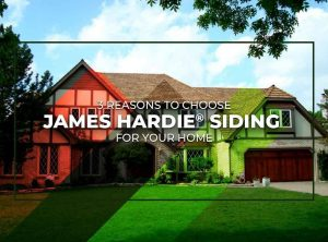 3 Reasons to Choose James Hardie® Siding for Your Home