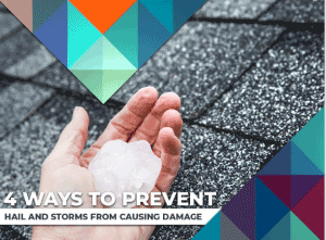 4 Ways to Prevent Hail and Storms From Causing Damage