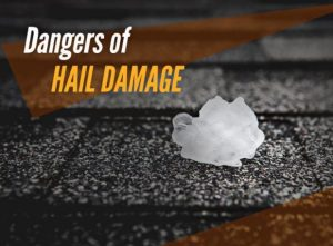 Dangers of Hail Damage