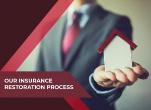 Our Insurance Restoration Process
