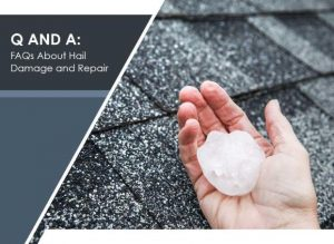 Q and A: FAQs About Hail Damage and Repair