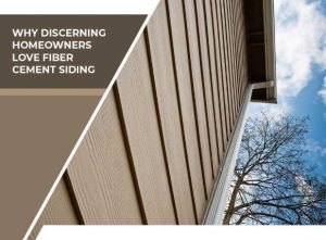 Why Discerning Homeowners Love Fiber Cement Siding