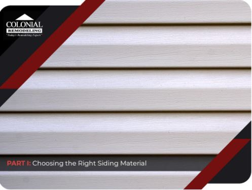 Getting Started With Siding Replacement – PART I: Choosing the Right Siding Material